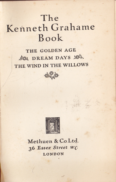 The Kenneth Grahame Book: The Golden Age, Dream Days and the Wind in the Willows