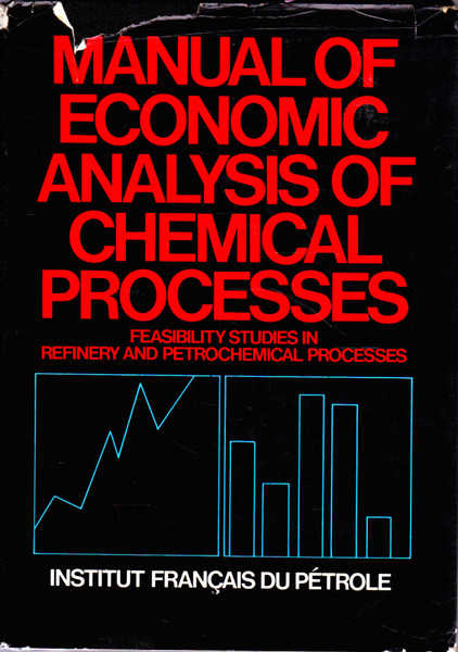 Manual of Economic Analysis of Chemical Processes: Feasibility Studies in Refinery and Petrochemical Processes
