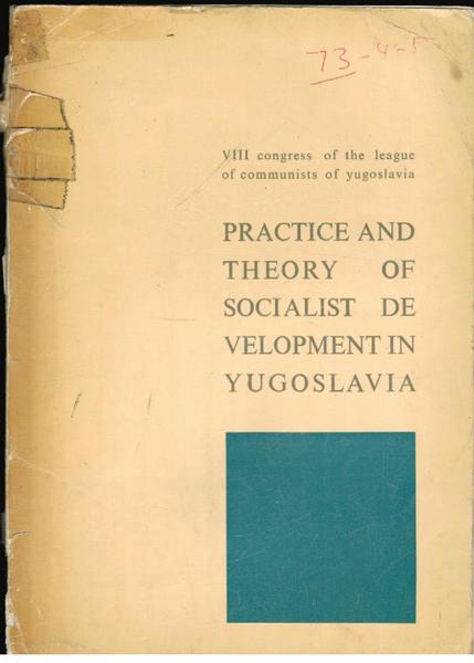 Practice and Theory of Socialist Development in Yugoslavia: VIII Congress of the League of Communists in Yugoslavia