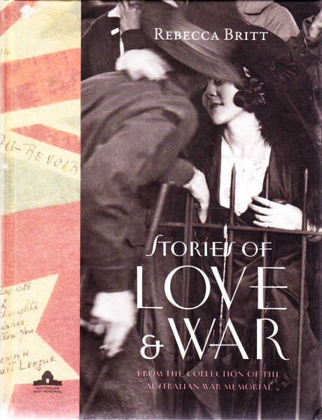 Stories of Love and War: From the Collection of the Australian War Memorial