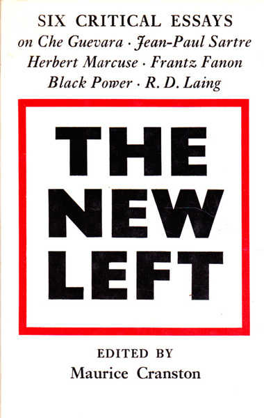 The New Left: Six Critical Essays