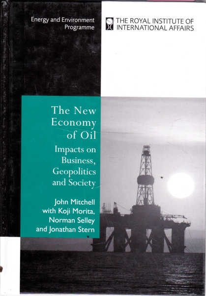 The New Economy of Oil: Impacts on Business, Geopolotics and Society