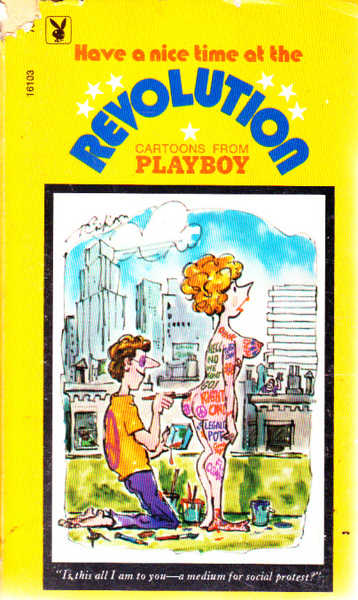 Have A Nice Time at the Revolution: Cartoons from Playboy