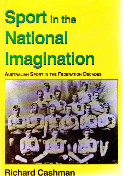 Sport in the National Imagination: Australian Sport in the federation Decades