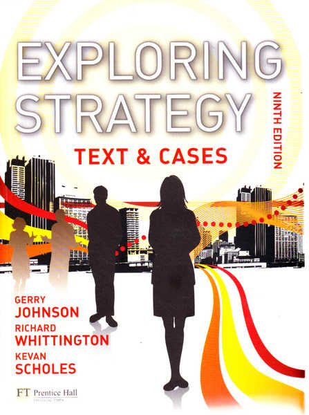 Exploring Strategy: Text and Cases plus MyStrategyLab and The Strategy Experience simulation (9th Edition)