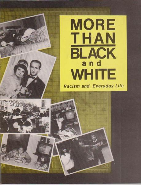 More Than Black and White Racism and Everyday Life