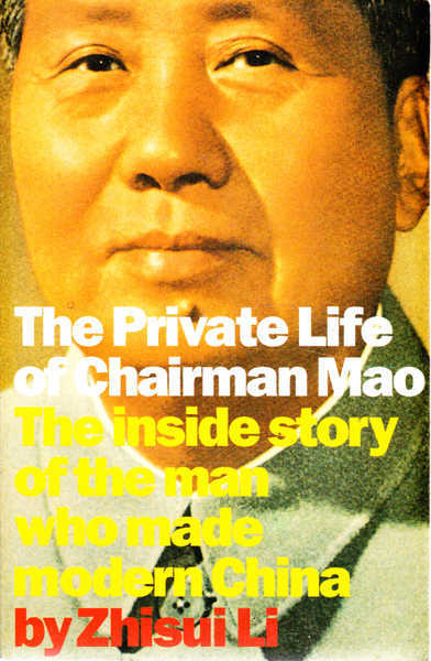 The Private Life of Chairman Mao: The Memoirs of Mao