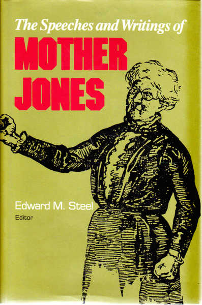 The Speeches and Writings of Mother Jones (Pittsburgh Series in Social and Labor History)