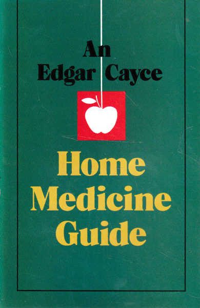 An Edgar Cayce Home Medicine Guide