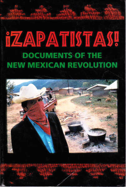 Zapatistas!: Documents of the New Mexican Revolution