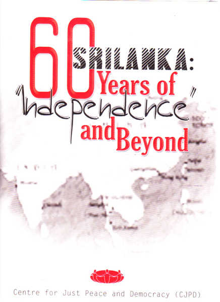 Srilanka: 60 Years of Independence and Beyond