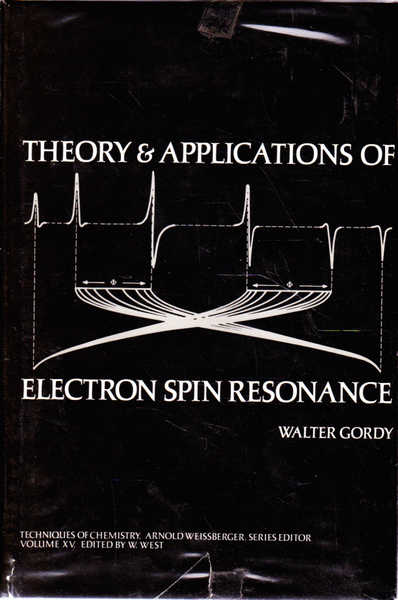 Theory and Applications of Electron Spin Resonance: Techniques of Chemistry Volume XV