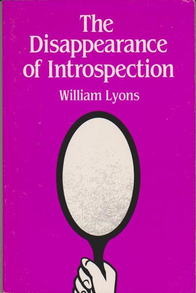 The Disappearance of Introspection