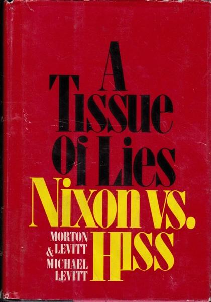 A Tissue of Lies: Nixon Vs. Hiss