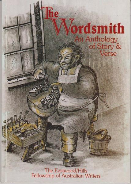 The Wordsmith: an Anthology of Story and Verse