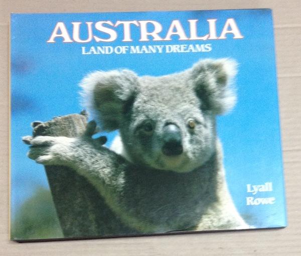 Australia: Land of Many Dreams