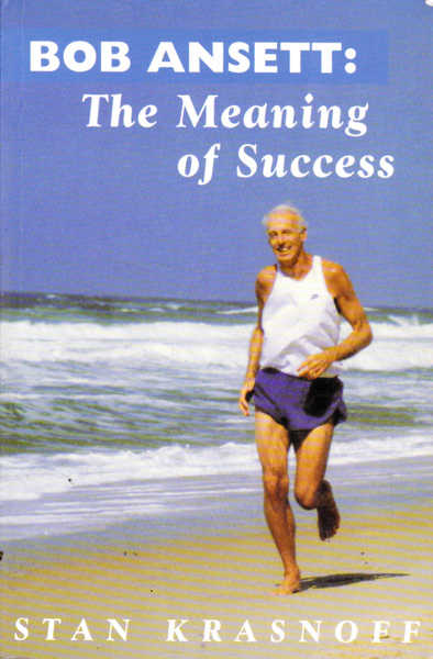 Bob Ansett: The Meaning Of Success