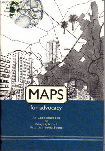 Maps for Advocacy: An Introduction to Geographical Mapping Techniques