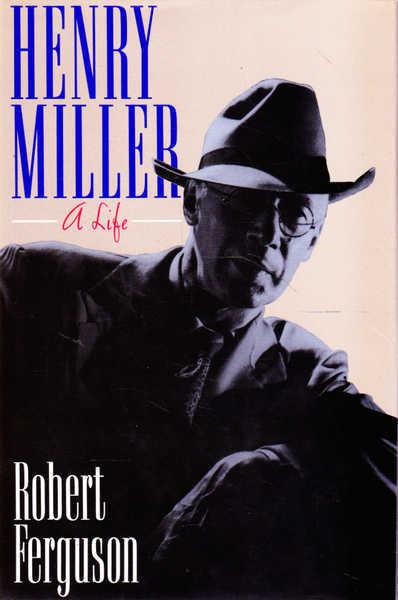 Henry Miller: A Life