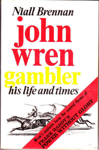 John Wren: Gambler: His Life and Times