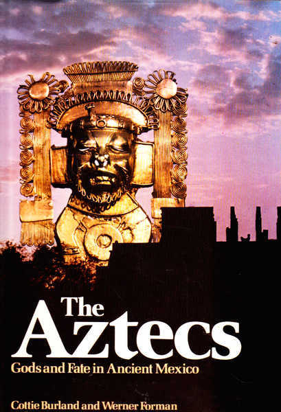 The Aztecs: Gods and Fate in Ancient Mexico