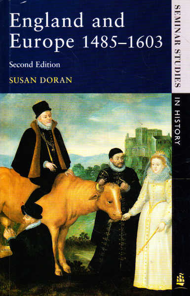 England and Europe 1485-1603 (Seminar Studies in History)