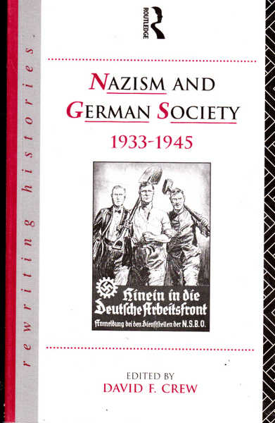 Nazism and German Society, 1933-1945 (Rewriting Histories)