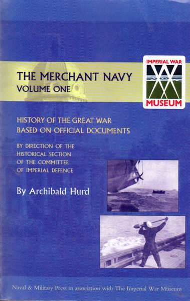 The Merchant Navy Volume One: History of the Great War Based on Official Documents