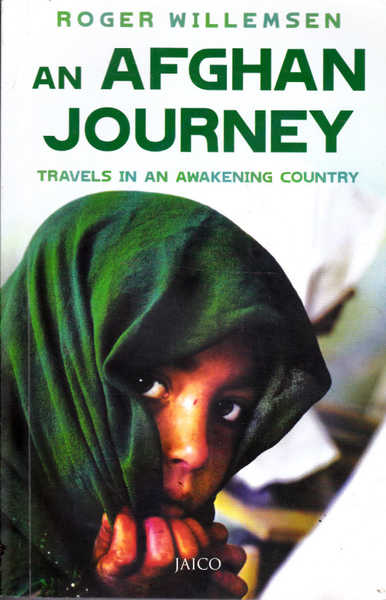 An Afghan Journey: Travels in an Awakening Country