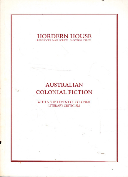 Australian Colonial Fiction with a Supplement of Colonial Literary Criticism