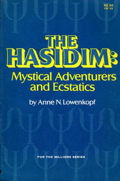 The Hasidim: Mystical Adventures and Ecstatics