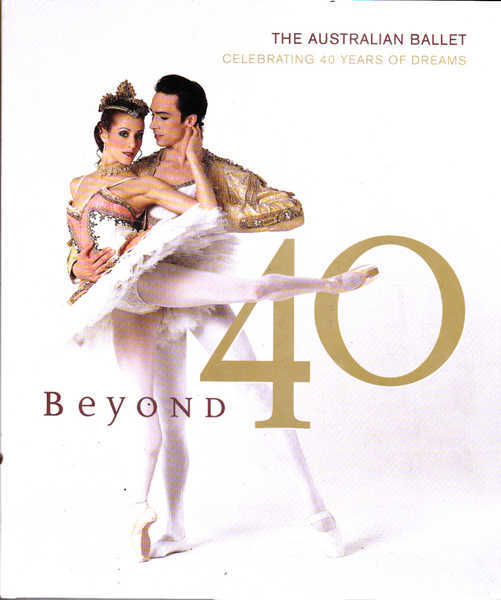Beyond 40: The Australian Ballet; Celebrating 40 Years of Dreams