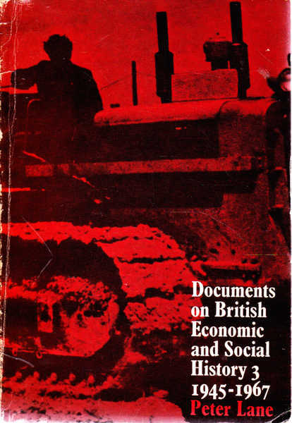 Documents on The British Economic and Social History 3: 1945-1967