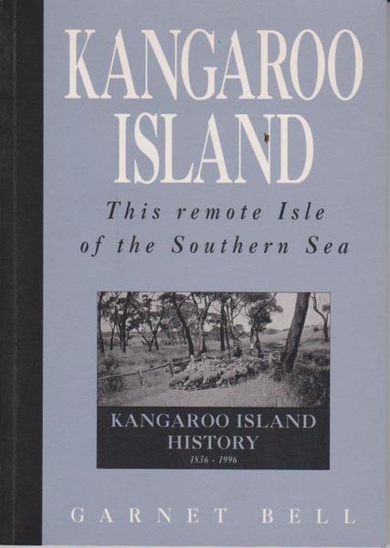 Kangaroo Island: This Remote Isle of the Southern Sea