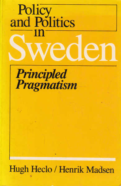 Policy and Politics in Sweden: Principled Pragmatism