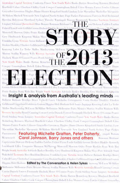 The Story of The 2013 Election: Insight and Analysis from Australia