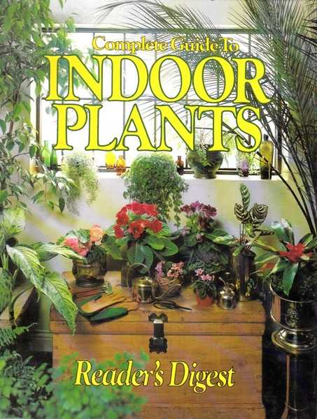 Complete Guide to Indoor Plants (Readers Digest)
