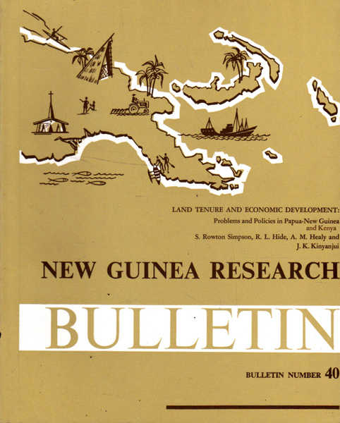 New Guinea Research Bulletin: Bulletin Number 40; Land Tenure and Economic Development