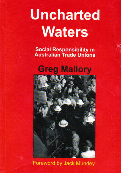 Uncharted Waters: Social Responsibility in Australian Trade Unions