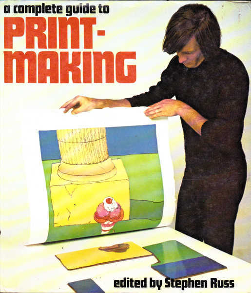 A Complete Guide to Print-Making