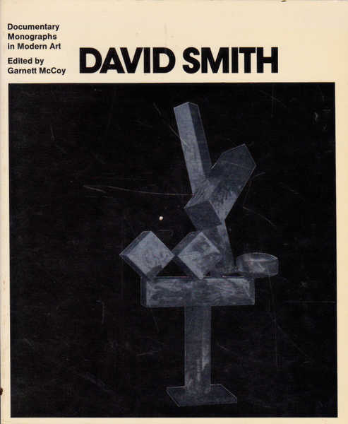 David Smith: Documentary Monographs in Modern Art