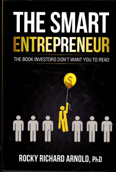 Smart Entrepreneur: The Book Investors Don