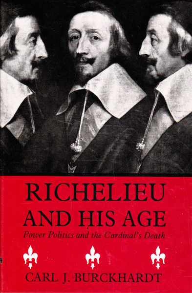 Richelieu and His Age: Power Politics and the Cardinal