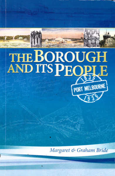 The Borough and Its People: Port Melbourne 1835-1939