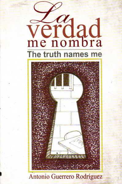 La Verada Me Nombra: The Truth Names Me