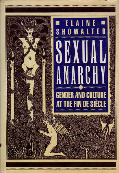 Sexual Anarchy: Gender and Culture at the Fin de Siecle