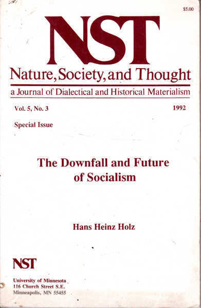 NST Nature, Society and Thought a Journal of Dialectical and Historical Materialism: Vol. 5., No. 3 Special Issue The Downfall and Future of Socialism