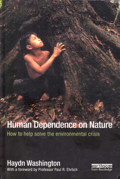 Human Dependence on Nature: How to Solve the Environmental Crisis