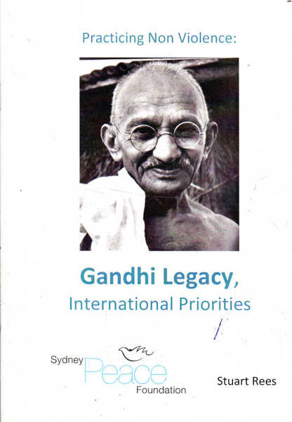 Practicing Non Violence: Gandhi Legacy, International Priorities
