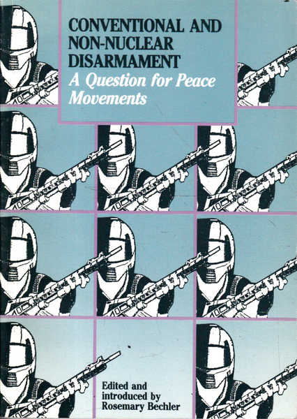 Conventional and Non-Nuclear Disarmament: A Question for Peace Movemements